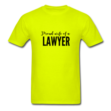 Load image into Gallery viewer, Proud Wife of a Lawyer, Unisex Classic T-Shirt - safety green