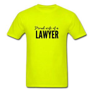 Proud Wife of a Lawyer, Unisex Classic T-Shirt - safety green