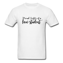 Load image into Gallery viewer, Proud Sister of a Law Student, Unisex Classic T-Shirt - white