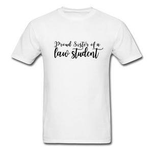 Proud Sister of a Law Student, Unisex Classic T-Shirt - white