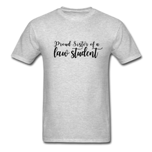 Load image into Gallery viewer, Proud Sister of a Law Student, Unisex Classic T-Shirt - heather gray