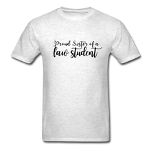 Load image into Gallery viewer, Proud Sister of a Law Student, Unisex Classic T-Shirt - light heather gray