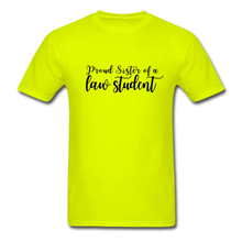 Load image into Gallery viewer, Proud Sister of a Law Student, Unisex Classic T-Shirt - safety green