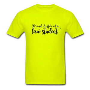 Proud Sister of a Law Student, Unisex Classic T-Shirt - safety green