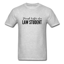 Load image into Gallery viewer, Proud Sister of a Law Student Unisex Classic T-Shirt - heather gray