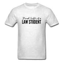 Load image into Gallery viewer, Proud Sister of a Law Student Unisex Classic T-Shirt - light heather gray