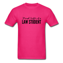 Load image into Gallery viewer, Proud Sister of a Law Student Unisex Classic T-Shirt - fuchsia