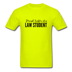 Proud Sister of a Law Student Unisex Classic T-Shirt - safety green