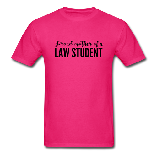 Proud Mother of a Law Student, Unisex Classic T-Shirt - fuchsia
