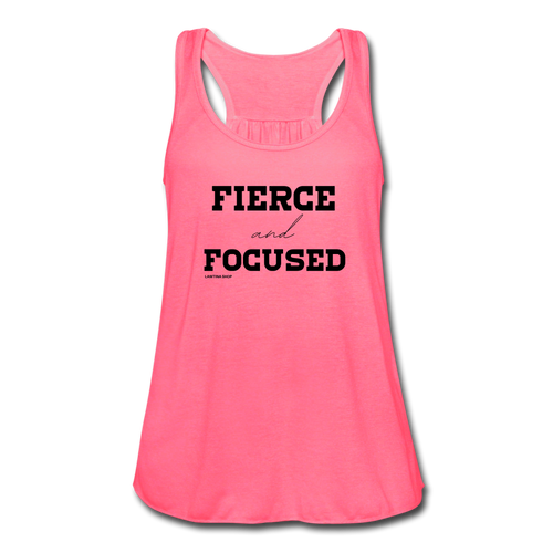 Fierce and Focused, Women's Flowy Tank Top by Bella - neon pink