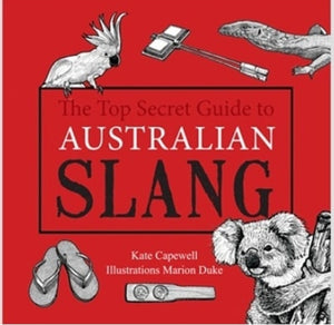 BOOK - The Top Secret Guide to Australian Slang