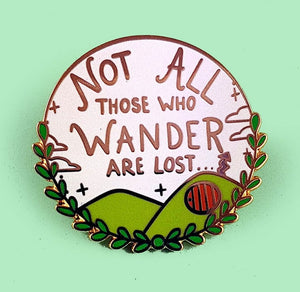 JUBLY-UMPH LAPEL PIN - NOT ALL WHO WANDER ARE LOST