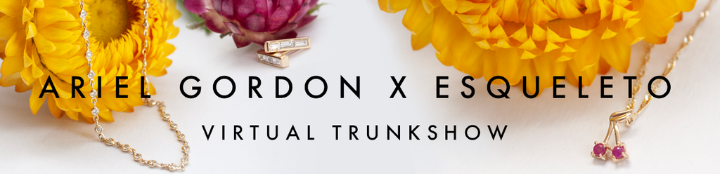 Ariel Gordon x ESQUELETO Virtual Trunk Show