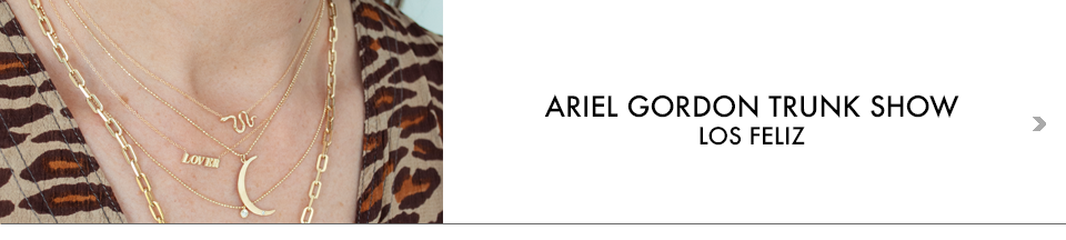ARIEL GORDON TRUNK SHOW