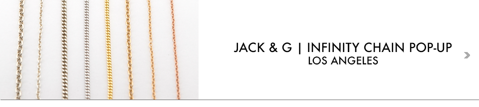 JACK & G INFINITY CHAIN POP-UP