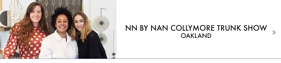 NN BY NAN COLLYMORE TRUNK SHOW