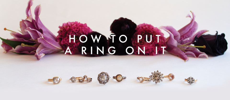 HOW TO PUT A RING ON IT