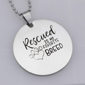 RESCUED IS MY FAVORITE BREED Stainless Steel Pendant necklace PetsWheel