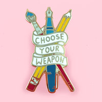 Choose Your Weapon Lapel Pin