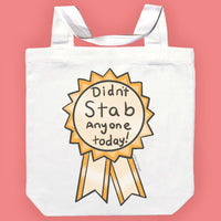 Didn't Stab Anyone Today Tote Bag