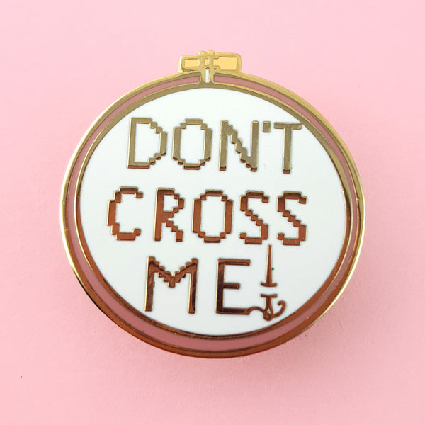 Don't Cross Me Cross-Stitch Lapel Pin