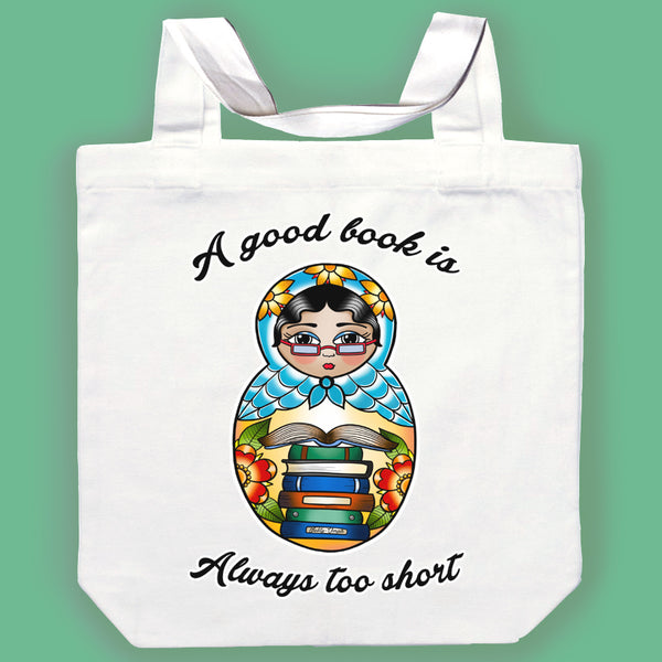 A Good Book Is Always Too Short Canvas Tote Bag