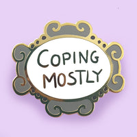 Coping Mostly Lapel Pin
