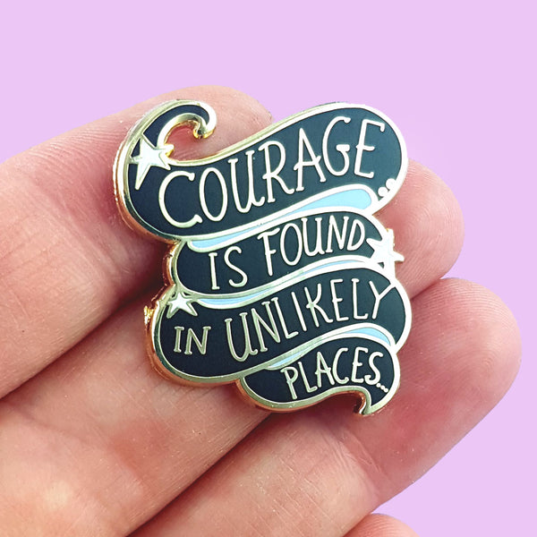 Courage Is Found In Unlikely Places Lapel Pin
