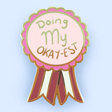 Doing My Okay-est Lapel Pin