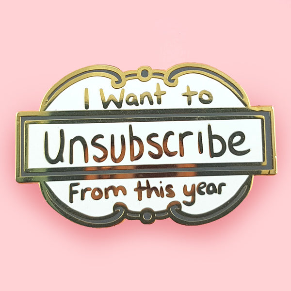 I Want To Unsubscribe From This Year Lapel Pin