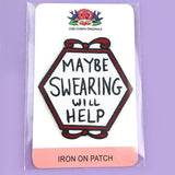 Maybe Swearing Will Help Embroidered Patch