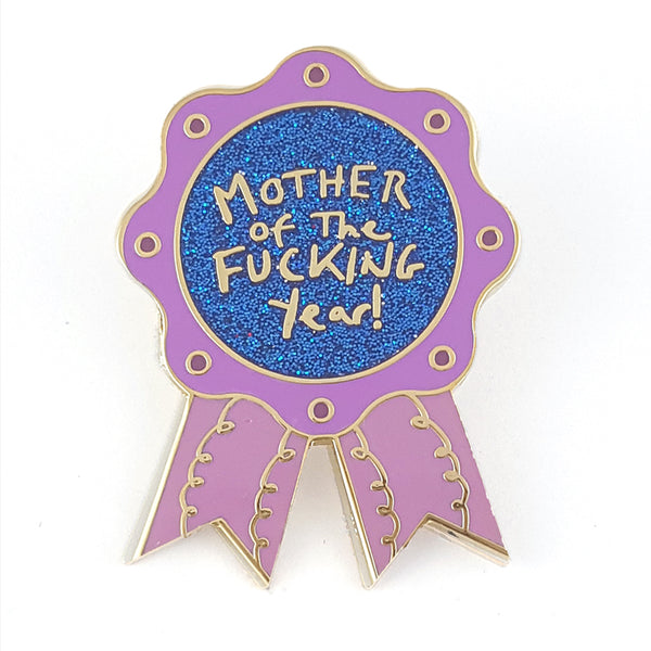 Mother Of The Fucking Year Lapel Pin