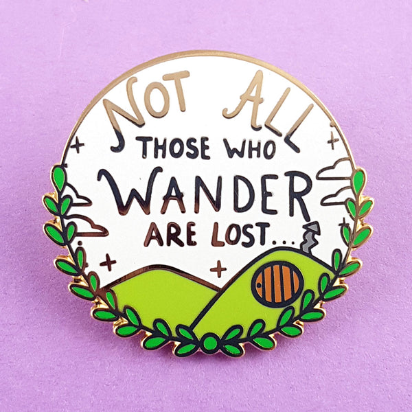 Not All Those Who Wander Are Lost Lapel Pin