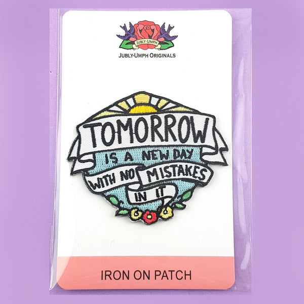Tomorrow Is A New Day Embroidered Patch