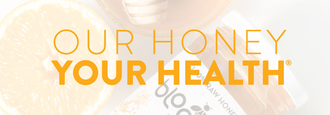 Our Honey, Your Health Collection