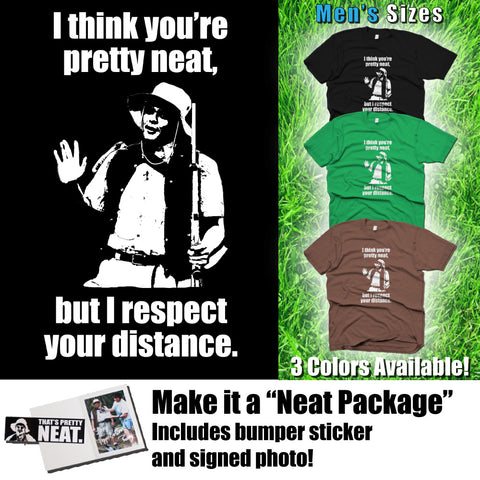 "Lenny Pepperbottom ""I Respect Your Distance"" T-shirt (Men's Sizes)"