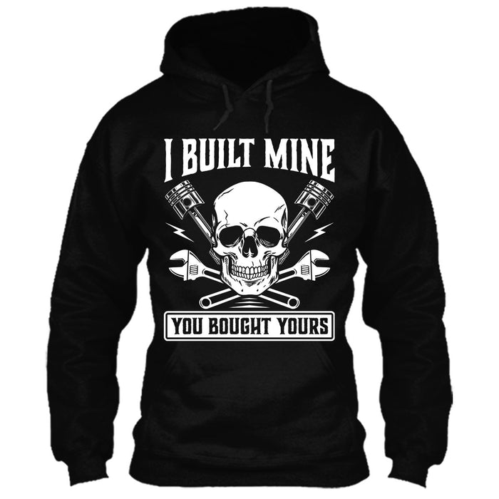 i built mine you bought yours, i built mine you bought yours tshirt, car mechanic tshirt, mechanic tshirt, mechanic shirt, i built mine you bought yours black shirt