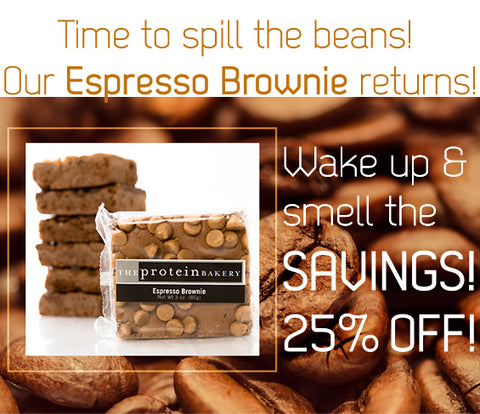 Time to spill the beans! Our Espresso Brownie returns! Wake up and smell the savings! 25% OFF!
