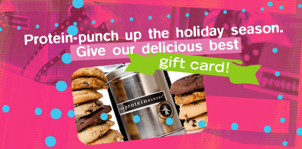 Protein-punch up the holiday season. Give our delicious best gift card!