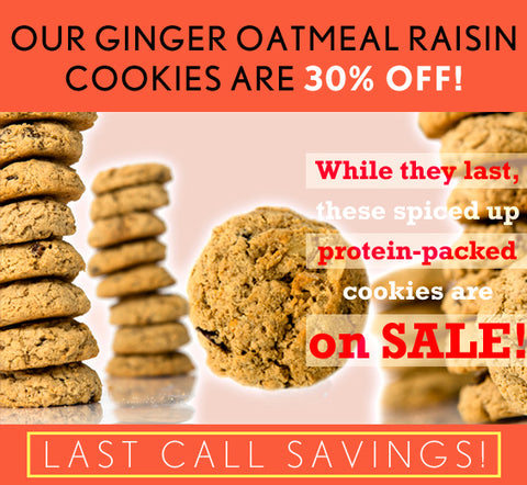 Our Ginger Oatmeal Raisin Cookies are 30% Off While Supplies Last!