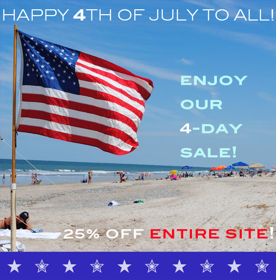 Happy 4th of July to All! Enjoy 25% off!