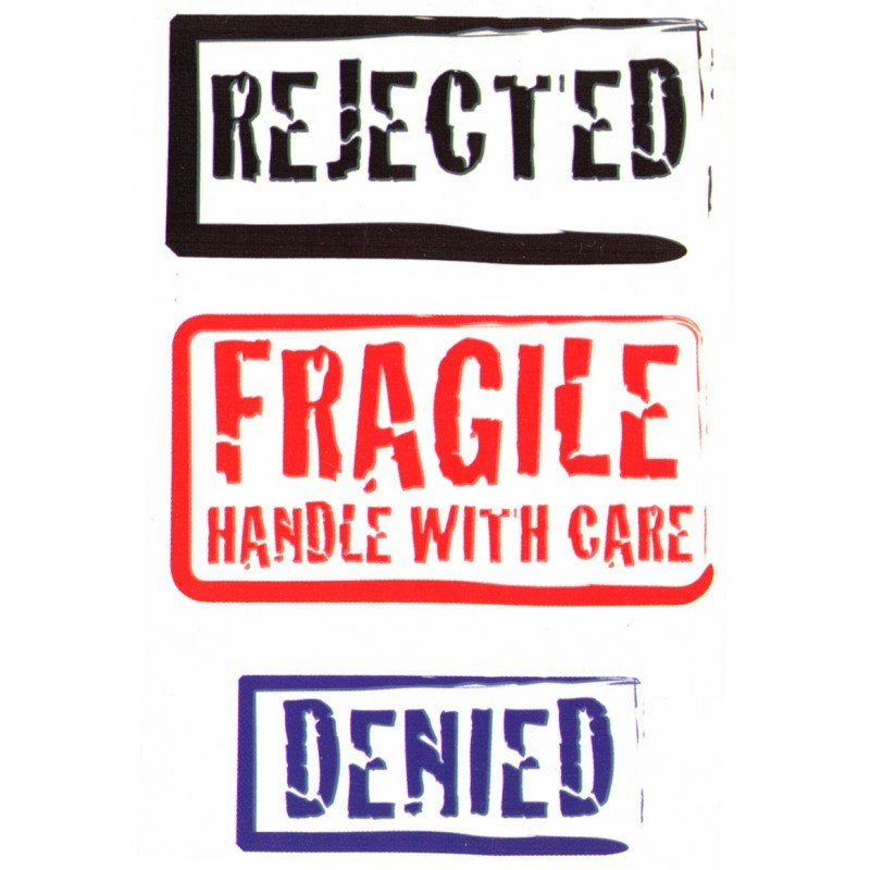 Rejected fragile fake tattoo