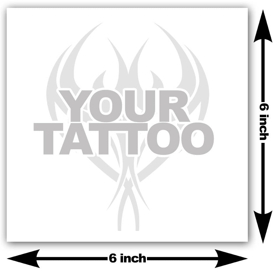 6x6 inch custom fake tattoo
