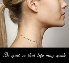Motivational Quotes fake tattoos - Be quiet so that life may speak