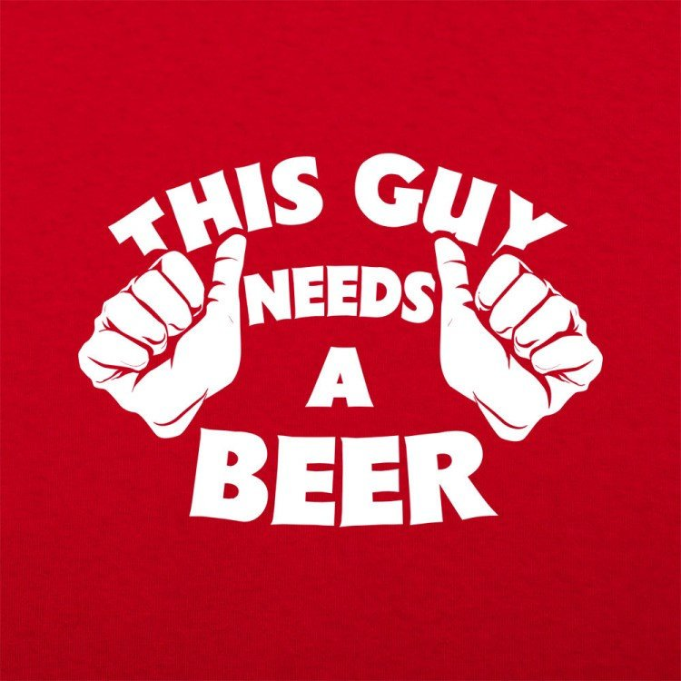 Buy Shirt This Guy Needs a Beer