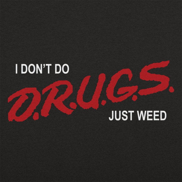Drugs Weed Shirt