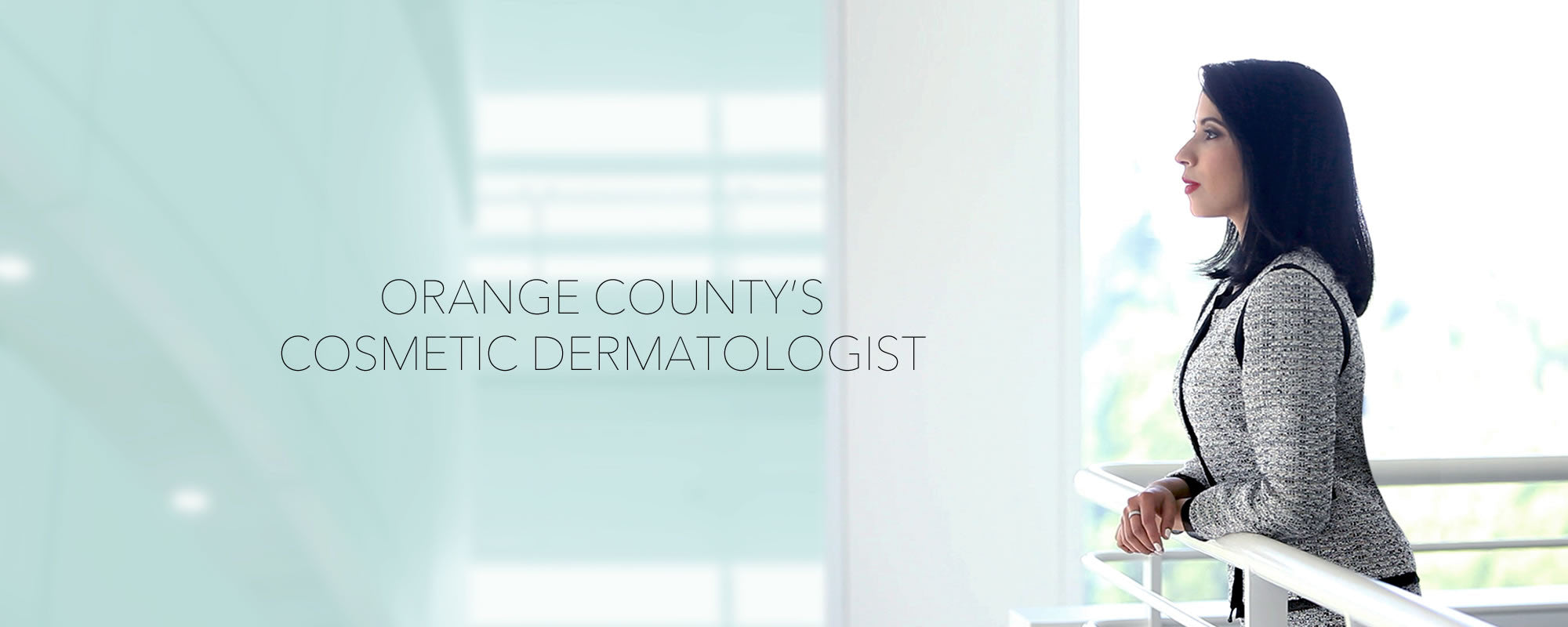 Orange County's Cosmetic Dermatologist