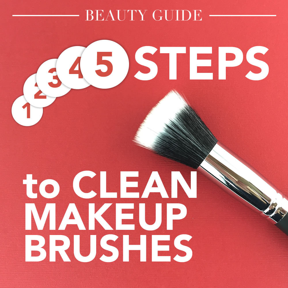 Beauty Guide 5 Steps to clean your makeup brushes