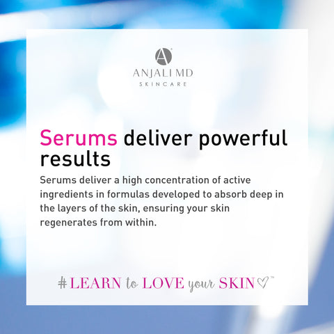 Serums deliver high concentration of active ingredients into skin