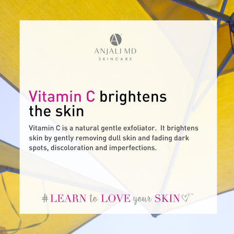 Vitamin C brightens skin by gently exfoliating dark skin, discoloration and imperfections.